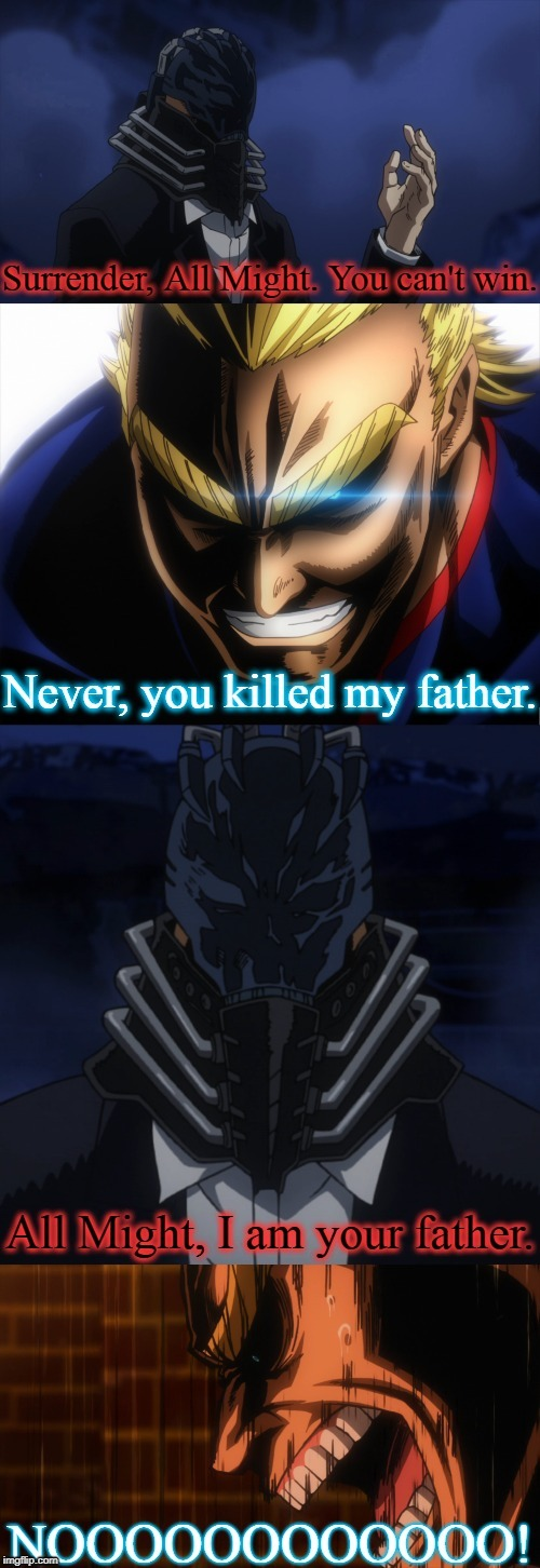 All Might, I am your father. | image tagged in star wars,darth vader,luke skywalker,all might,anime,animeme | made w/ Imgflip meme maker