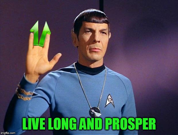 LIVE LONG AND PROSPER | made w/ Imgflip meme maker