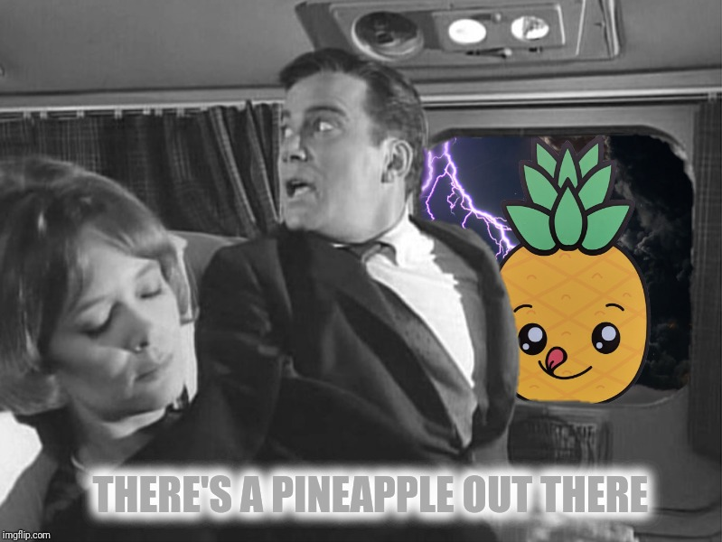 THERE'S A PINEAPPLE OUT THERE | made w/ Imgflip meme maker