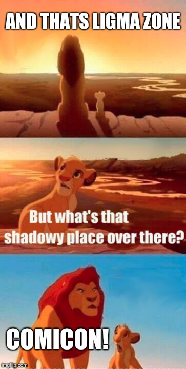Simba Shadowy Place | AND THATS LIGMA ZONE COMICON! | image tagged in memes,simba shadowy place | made w/ Imgflip meme maker