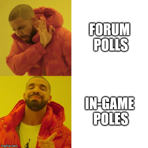 drake meme: no to forum polls, yes to in-game poles