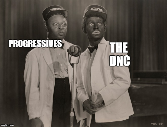 blackface | PROGRESSIVES THE DNC | image tagged in blackface | made w/ Imgflip meme maker