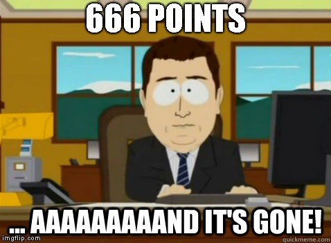 and its gone | 666 POINTS | image tagged in and its gone | made w/ Imgflip meme maker