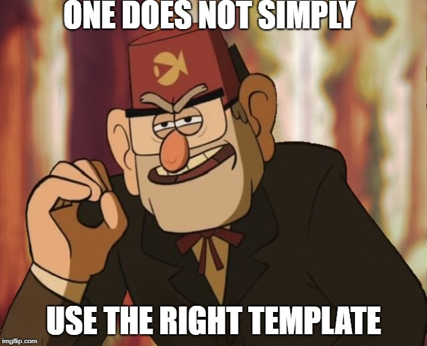 when you can't afford the rights to use a copyrighted meme | ONE DOES NOT SIMPLY USE THE RIGHT TEMPLATE | image tagged in grunkle stan,memes,gravity falls | made w/ Imgflip meme maker