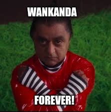 Willie wonka -  slaves since 2005 | WANKANDA FOREVER! | image tagged in charlie and the chocolate factory,wakanda | made w/ Imgflip meme maker