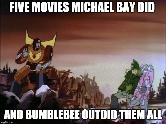 Hot Rod, Springer & Arcee  |  FIVE MOVIES MICHAEL BAY DID; AND BUMBLEBEE OUTDID THEM ALL | image tagged in autobots,transformers,transformers g1 | made w/ Imgflip meme maker