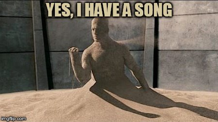 Sandman | YES, I HAVE A SONG | image tagged in sandman | made w/ Imgflip meme maker