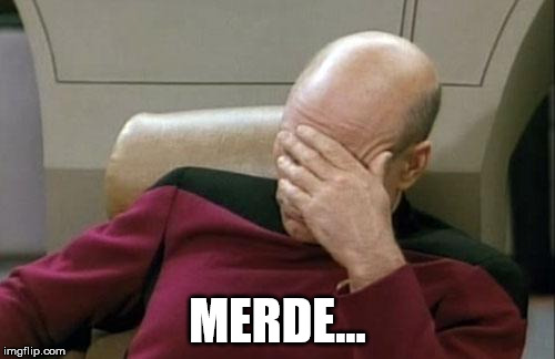 For those who think swearing in Star Trek is new to Discovery. | MERDE... | image tagged in memes,captain picard facepalm,french,swearing,swear word | made w/ Imgflip meme maker