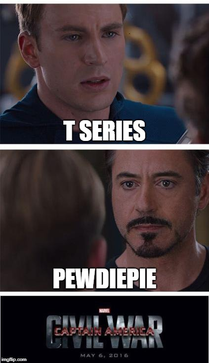 Marvel Civil War 1 Meme | T SERIES PEWDIEPIE | image tagged in memes,marvel civil war 1 | made w/ Imgflip meme maker