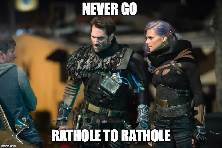FUTURE MAN | NEVER GO RATHOLE TO RATHOLE | image tagged in future man,hulu,tv,shows,funny | made w/ Imgflip meme maker