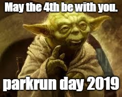 parkrun Yoda | May the 4th be with you. parkrun day 2019 | image tagged in yoda,parkrun | made w/ Imgflip meme maker