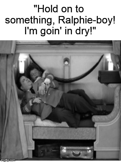 "Meanwhile, on Chauncey Street.... | ""Hold on to something, Ralphie-boy! I'm goin' in dry!"" 