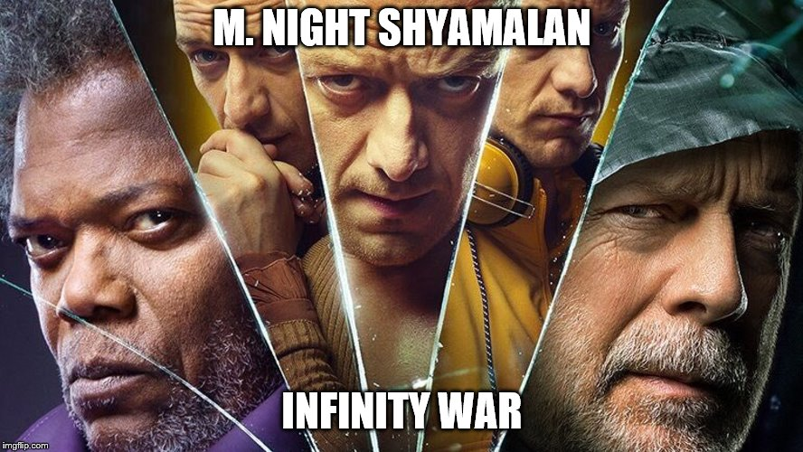M. Night Shyamalan Infinity War | M. NIGHT SHYAMALAN INFINITY WAR | image tagged in m night shyamalan,infinity war,unbreakable,split,glass | made w/ Imgflip meme maker