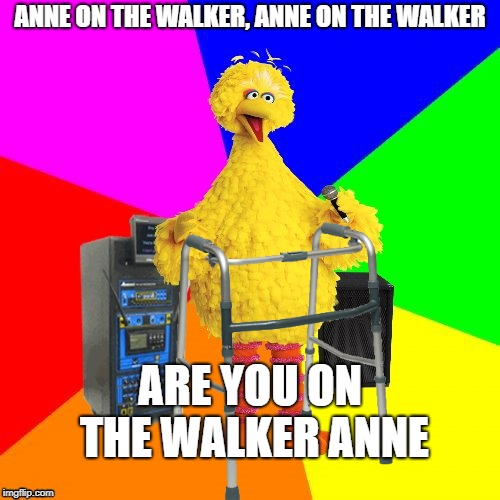 Smooth Health Bill | ANNE ON THE WALKER, ANNE ON THE WALKER ARE YOU ON THE WALKER ANNE | image tagged in wrong lyrics karaoke big bird,michael jackson,smooth criminal,funny,memes,song | made w/ Imgflip meme maker