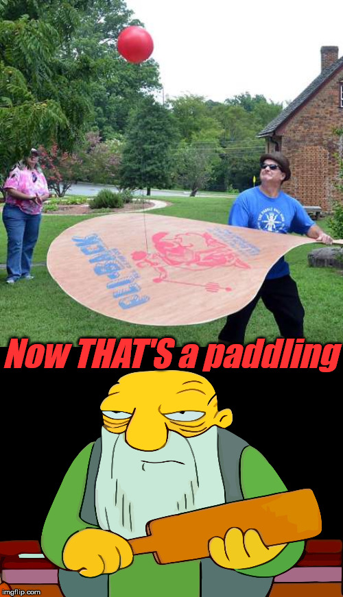 Old man is jealous of the paddle | Now THAT'S a paddling | image tagged in memes,thats a paddlin,funny,old man,paddle,butt hurt | made w/ Imgflip meme maker