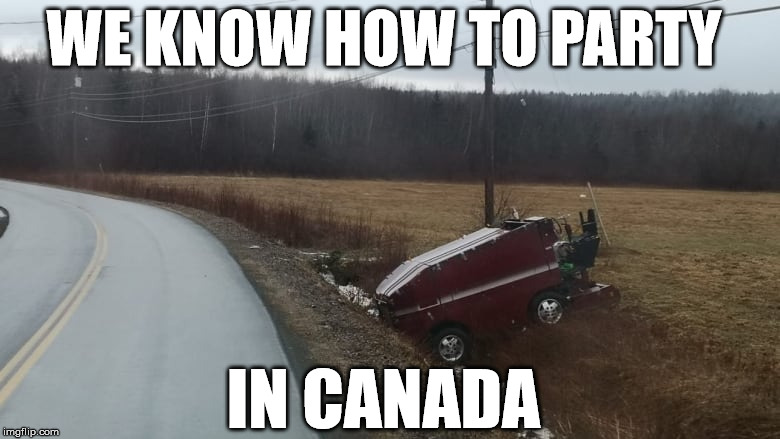 Canada Knows How to Party!  |  WE KNOW HOW TO PARTY; IN CANADA | image tagged in canada,zamboni,jake ross,party,hockey | made w/ Imgflip meme maker