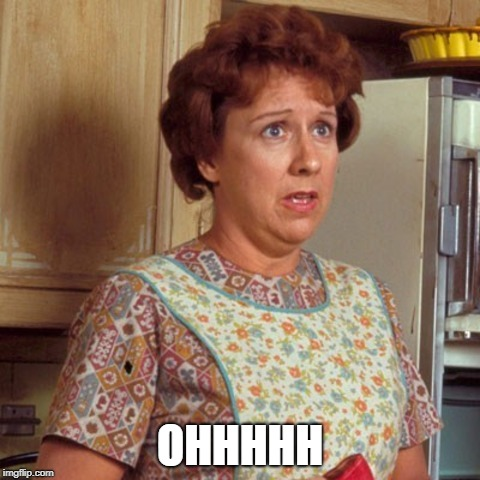 Edith Bunker | OHHHHH | image tagged in edith bunker | made w/ Imgflip meme maker