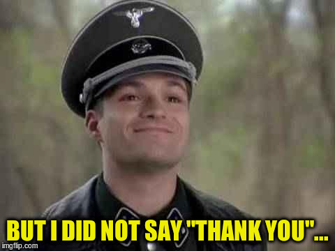 "grammar nazi | BUT I DID NOT SAY ""THANK YOU""... 