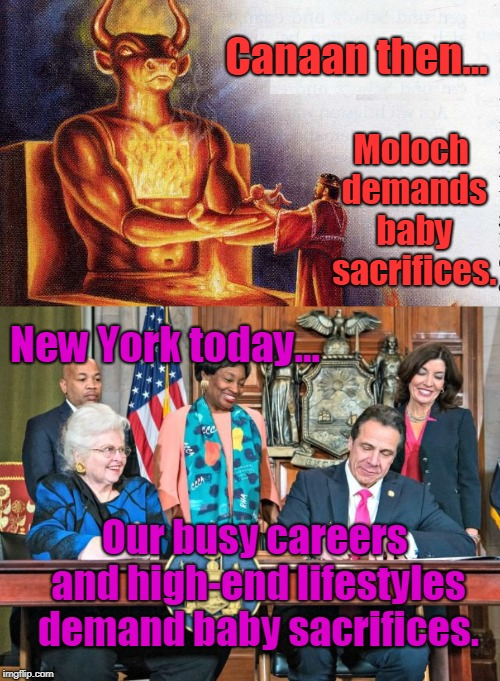 The god of this age has blinded the minds of unbelievers... | Canaan then... Our busy careers and high-end lifestyles demand baby sacrifices. Moloch demands baby sacrifices. New York today... | image tagged in canaan,new york,abortion | made w/ Imgflip meme maker