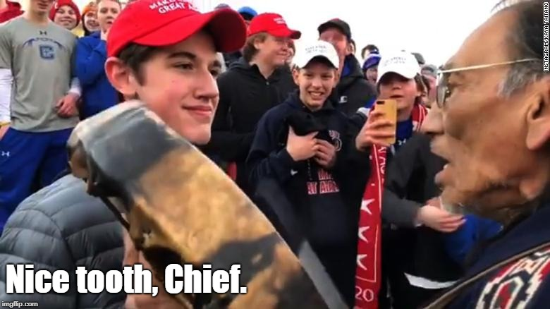 maga kid | Nice tooth, Chief. | image tagged in maga kid | made w/ Imgflip meme maker
