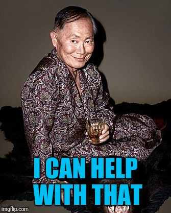 George Takei | I CAN HELP WITH THAT | image tagged in george takei | made w/ Imgflip meme maker