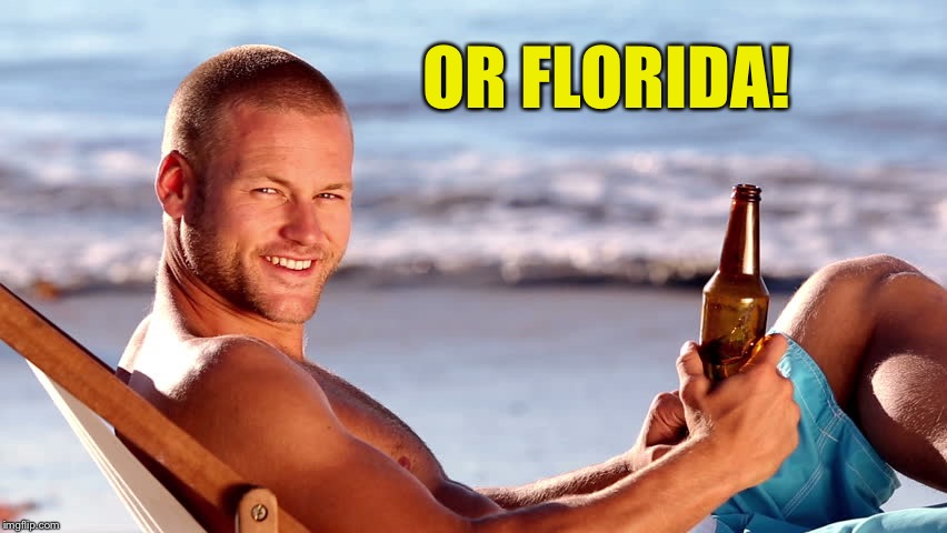 OR FLORIDA! | made w/ Imgflip meme maker
