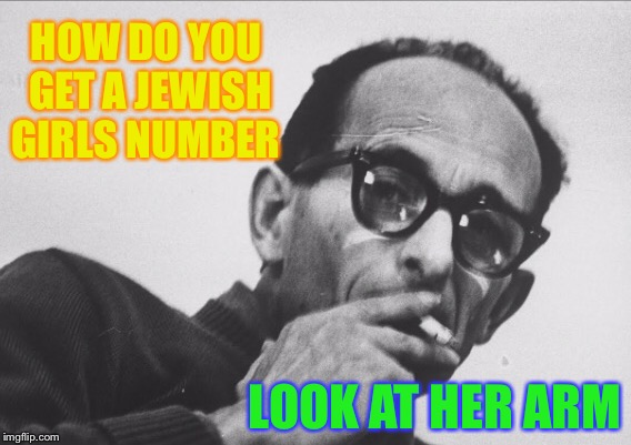 Thanks I.B.M. | HOW DO YOU GET A JEWISH GIRLS NUMBER LOOK AT HER ARM | image tagged in holocaust,tattoo,jewish,phone number,id | made w/ Imgflip meme maker