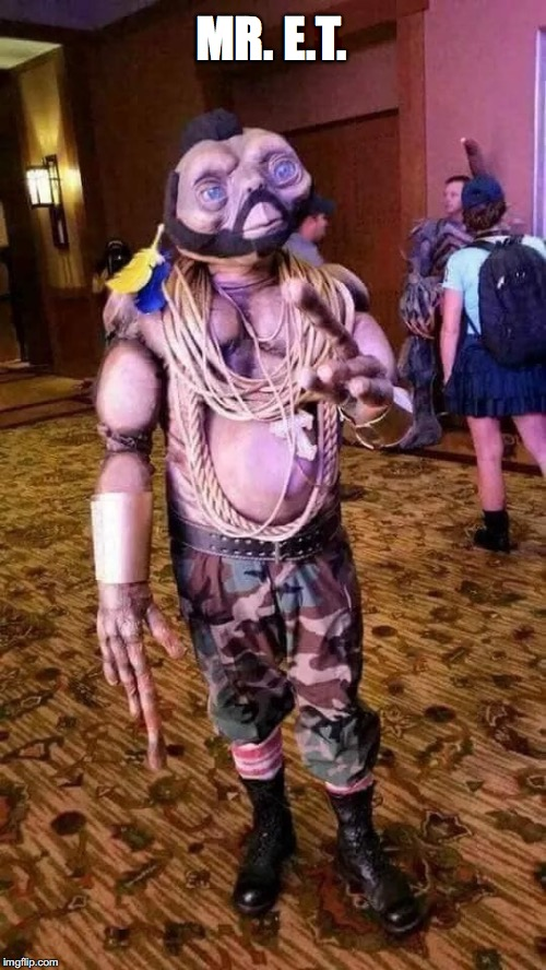 I Pity The Fool.... | MR. E.T. | image tagged in mr t,et,cosplay,convention,costume | made w/ Imgflip meme maker