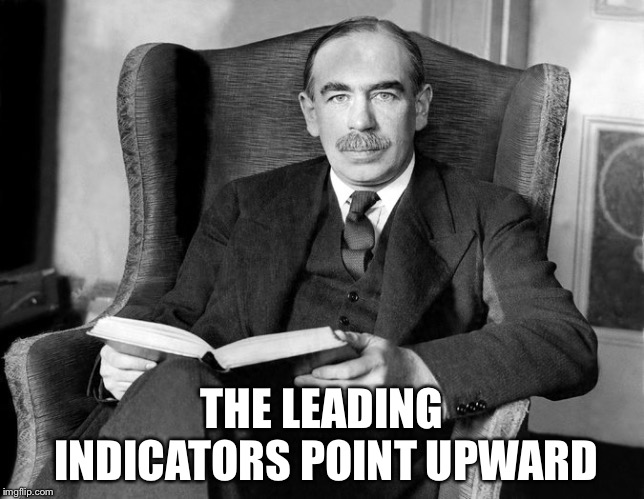 Economist | THE LEADING INDICATORS POINT UPWARD | image tagged in economist | made w/ Imgflip meme maker