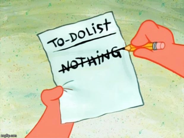 Patrick Star To Do List | K | image tagged in patrick star to do list | made w/ Imgflip meme maker
