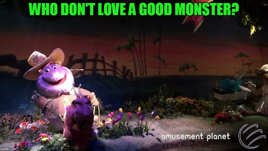 Monster Plantation | WHO DON'T LOVE A GOOD MONSTER? | image tagged in monster plantation | made w/ Imgflip meme maker