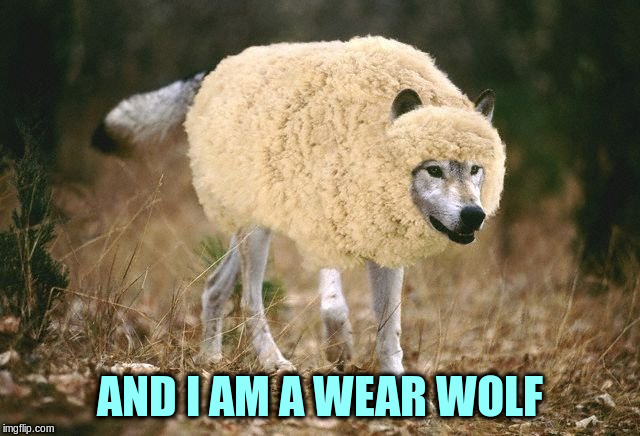 AND I AM A WEAR WOLF | made w/ Imgflip meme maker