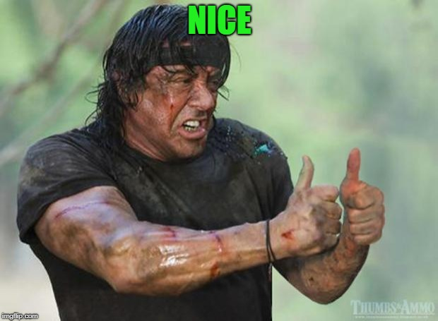 Thumbs Up Rambo | NICE | image tagged in thumbs up rambo | made w/ Imgflip meme maker