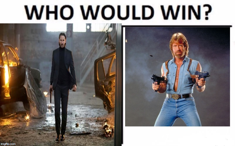 John Wick vs. Chuck Norris | image tagged in keanu reeves,chuck norris guns,badass,who would win,doggo,reeeeeeeeeeeee | made w/ Imgflip meme maker