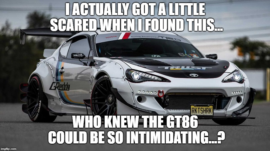 I ACTUALLY GOT A LITTLE SCARED WHEN I FOUND THIS... WHO KNEW THE GT86 COULD BE SO INTIMIDATING...? | image tagged in toyota,rocket,bunny | made w/ Imgflip meme maker