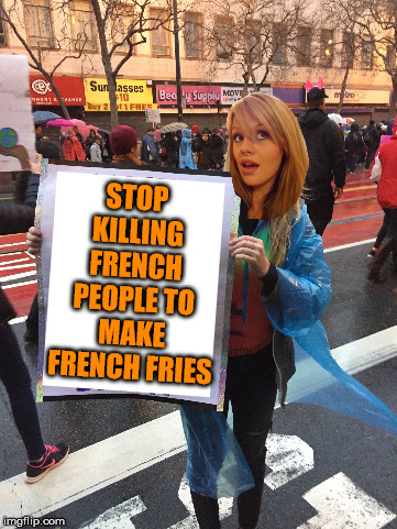 STOP KILLING FRENCH PEOPLE TO MAKE FRENCH FRIES | made w/ Imgflip meme maker