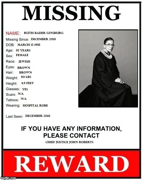 Missing : Ruth bader Ginsburg | image tagged in missing,ruth bader ginsburg,person | made w/ Imgflip meme maker