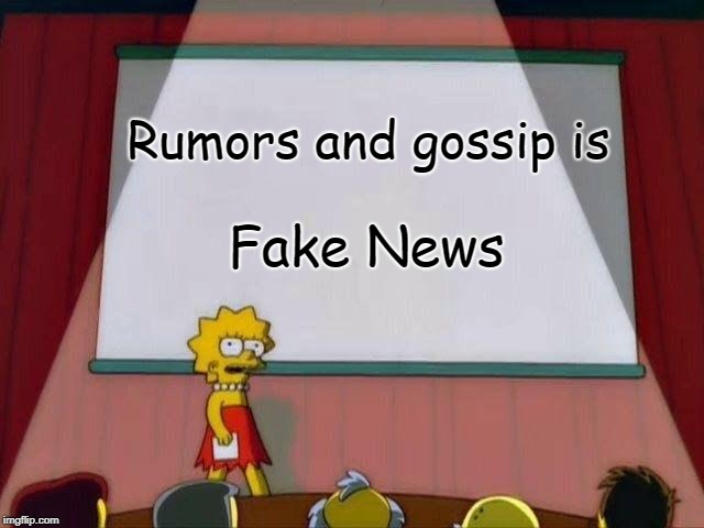 Lisa Simpson's Presentation | Rumors and gossip is Fake News | image tagged in lisa simpson's presentation,media lies | made w/ Imgflip meme maker