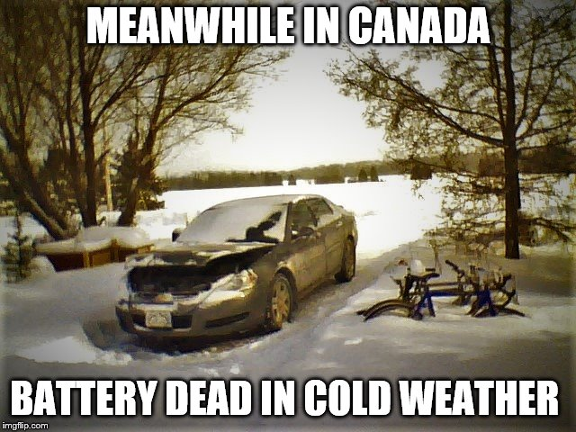 MEANWHILE IN CANADA BATTERY DEAD IN COLD WEATHER | image tagged in meanwhile canada,battery dead,winter is here,cold weather,cars,memes | made w/ Imgflip meme maker