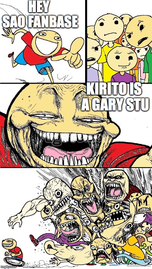 Hey Internet color | HEY SAO FANBASE KIRITO IS A GARY STU | image tagged in hey internet color | made w/ Imgflip meme maker