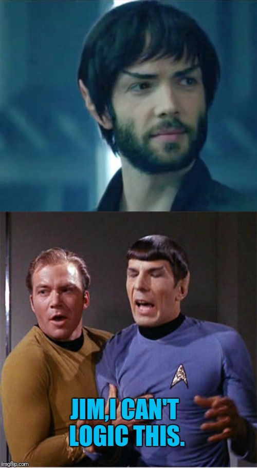 JIM,I CAN'T LOGIC THIS. | image tagged in star trek,mr spock,captain kirk,kirk,spock | made w/ Imgflip meme maker