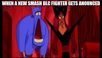 Smash Fans' reaction to new fighters | WHEN A NEW SMASH DLC FIGHTER GETS ANOUNCED | image tagged in disney,super smash bros,video games | made w/ Imgflip meme maker