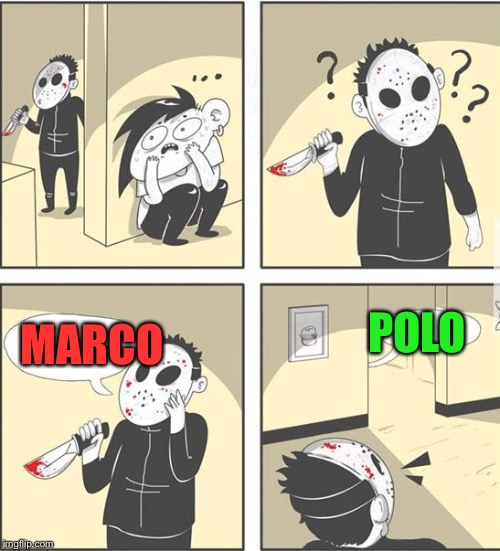 jason | MARCO POLO | image tagged in jason | made w/ Imgflip meme maker