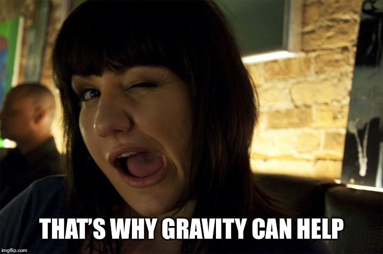 THAT'S WHY GRAVITY CAN HELP | made w/ Imgflip meme maker