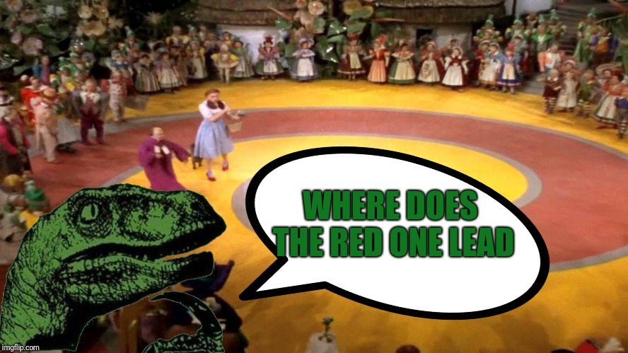 WHERE DOES THE RED ONE LEAD | made w/ Imgflip meme maker