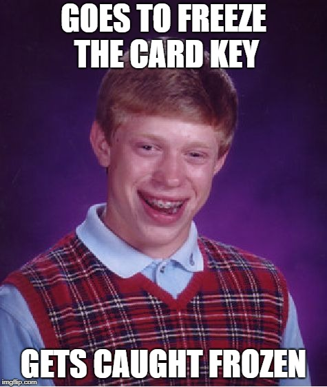 colder in the Permafrost where you fought Raven | GOES TO FREEZE THE CARD KEY GETS CAUGHT FROZEN | image tagged in memes,bad luck brian,metal gear solid | made w/ Imgflip meme maker