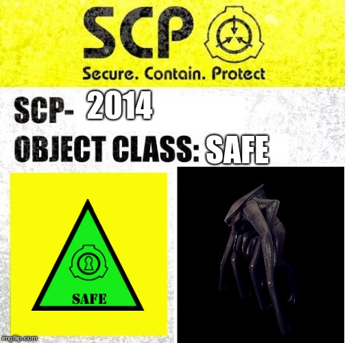 SCP Sign Generator | 2014 SAFE | image tagged in scp sign generator | made w/ Imgflip meme maker