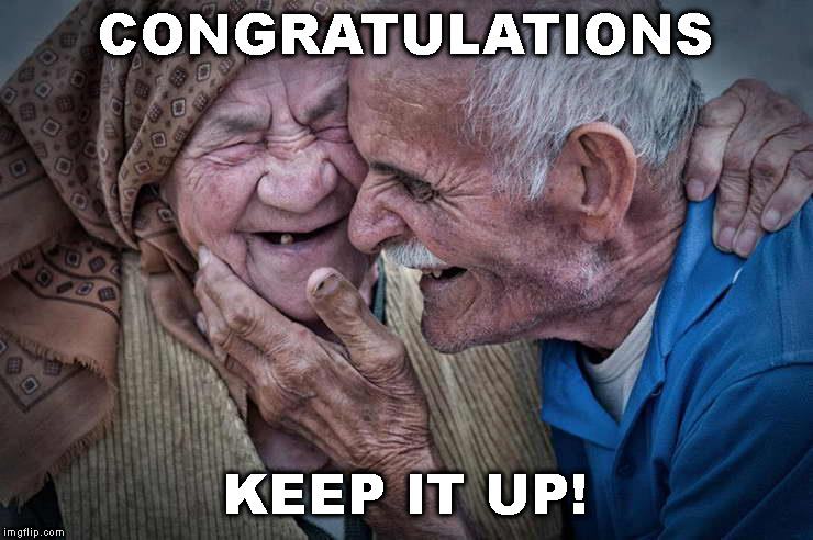 CONGRATULATIONS KEEP IT UP! | made w/ Imgflip meme maker