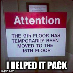 Communication: you're doing it wrong | I HELPED IT PACK | image tagged in memes,funny signs,floor | made w/ Imgflip meme maker