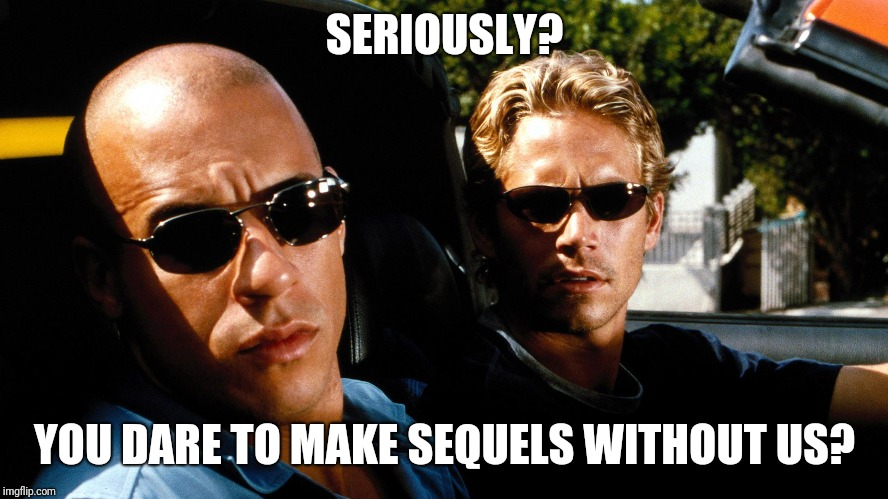 Reaction to Hobbs and Shaw trailer | SERIOUSLY? YOU DARE TO MAKE SEQUELS WITHOUT US? | image tagged in the fast and the furious,dwayne johnson,vin diesel | made w/ Imgflip meme maker